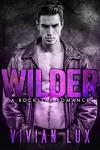 WILDER: A Rockstar Romance - Vivian Lux, CK Editorial