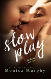 Slow Play (The Rules Series) - Monica Murphy