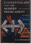 Existentialism and the Modern Predicament - Frederick Henry Heinemann