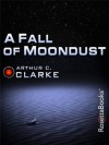 A Fall of Moondust (Arthur C. Clarke Collection) - Arthur C. Clarke