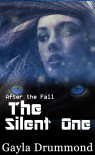 After the Fall: The Silent One - Gayla Drummond