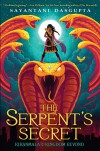 The Serpent's Secret -  Sayantani DasGupta