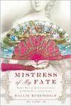 Mistress of My Fate - Hallie Rubenhold