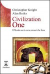 Civilization one. Il mondo non è come pensavi che fosse - Christopher Knight, Alan Butler, S. Di Giovanni
