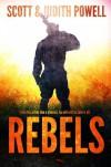 Rebels - Scott  Powell, Judith Powell