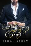 Billionaire's Trust - Sloan Storm