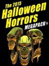 The 2015 Halloween Horrors MEGAPACK ® - H.B. Fyfe, John Gregory Betancourt, Fritz Leiber, Manly Banister, J. Sheridan