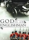 God Is an Englishman (Swann Saga, #1) - R.F. Delderfield
