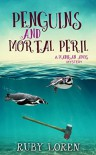 Penguins and Mortal Peril - Ruby Loren