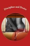 Discipline and Desire (Dominant Seduction, volume 1) - Lynn   Cooper
