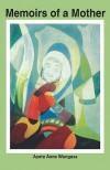 Memoirs of a Mother - Ayeta Anne Wangusa