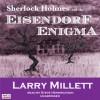 Sherlock Holmes and the Eisendorf Enigma - Larry Millett