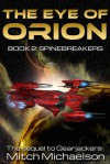 The Eye of Orion: Spinebreakers - Mitch Michaelson