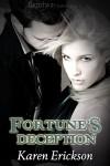 Fortune's Deception - Karen  Erickson