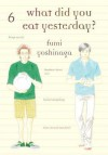 What did you eat yesterday ? Volume 6 - Fumi Yoshinaga