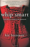Whip Smart: Lola Montez Conquers the Spaniards - Kit Brennan