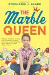The Marble Queen - Stephanie J. Blake