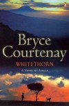 Whitethorn - Bryce Courtenay