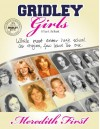 Gridley Girls: A True-Life Novel - Meredith First