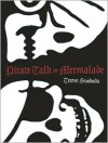 Pirate Talk or Mermalade - Terese Svoboda
