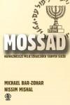 Mossad: Najważniejsze misje izraelskich tajnych służb - Michael Bar-Zohar, Nissim Mishal