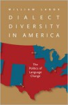 Dialect Diversity in America: The Politics of Language Change - William Labov