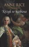 Krzyk w niebiosa - Anne Rice, Agnieszka Rzepa