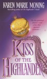 Kiss of the Highlander  - Karen Marie Moning