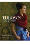 Thrown Together - Kim Hargreaves, Kathleen Hargreaves