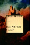 The Keep - Jennifer Egan