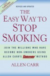 The Easy Way to Stop Smoking: Join the Millions Who Have Become Non-Smokers Using Allen Carr's Easyway Method - Allen Carr