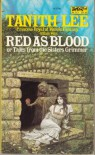 Red as Blood, or Tales from the Sisters Grimmer - Tanith Lee
