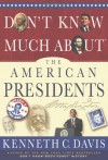 Don't Know Much About® the American Presidents - Kenneth C. Davis