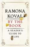 By the Book, A Reader's Guide to Life - Ramona Koval