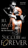 Succubi Are Forever (The Succubus Diaries) - Jill Myles