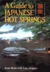 A Guide to Japanese Hot Springs - Anne Hotta, Yoko Ishiguro