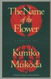 The Name of the Flower - Kuniko Mukoda, Tomone Matsumoto