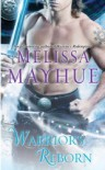 Warrior Reborn (Warrior #2) - Melissa Mayhue