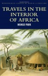 Travels in the Interior of Africa (Wordsworth Classics of World Literature) - Mungo Park, Bernard Waites
