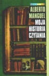 Moja Historia Czytania - Alberto Manguel, Hanna Jankowska
