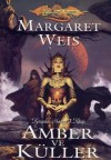 Amber ve Küller (Karanlık Havari , #1) - Margaret Weis