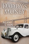 Daddy's Money - Alan Chin