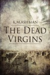 The Dead Virgins (The India Sommers Mysteries, #1) - Kevin Ashman