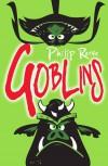 Goblins - Philip Reeve