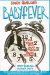 Babyfever: For Those Who Hear Their Clock Ticking - Victoria Foyt