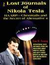 The Lost Journals of Nikola Tesla : Haarp - Chemtrails and Secret of Alternative 4 - Tim R. Swartz
