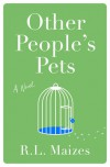 Other People's Pets  - R.L. Maizes
