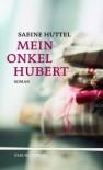 Mein Onkel Hubert - Sabine Huttel