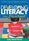 Developing Literacy in Preschool - Lesley Mandel Morrow, Camille L.Z. Blachowicz, Donna Ogle