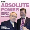Absolute Power: The complete BBC Radio 4 radio comedy series - Stephen Fry, John Bird, Mark Tavener, Tamsin Greig